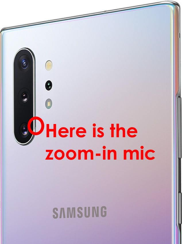 Where is the Galaxy Note 10 zoom-in mic? - Galaxy Note Tips